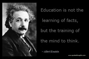 education-is-not-the-learning-of-facts-but-the-training-of-the-mind-to-think-education-quote
